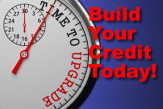 The TIme is Now to Build Your Credit!