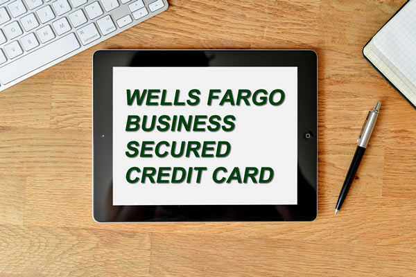 Wells Fargo Secured Business Card Review